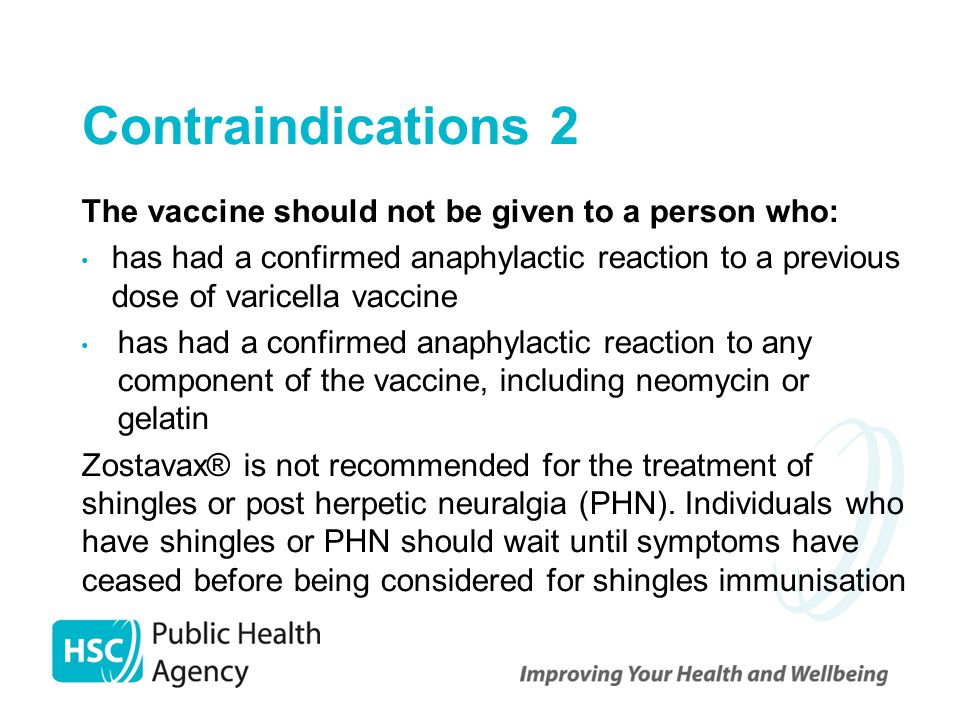 Contraindications 2 The vaccine should not be given to a person who: