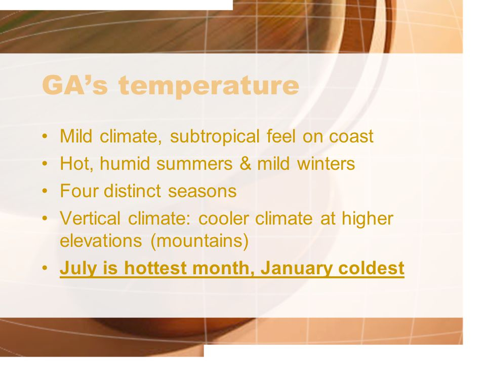 GA's temperature Mild climate, subtropical feel on coast