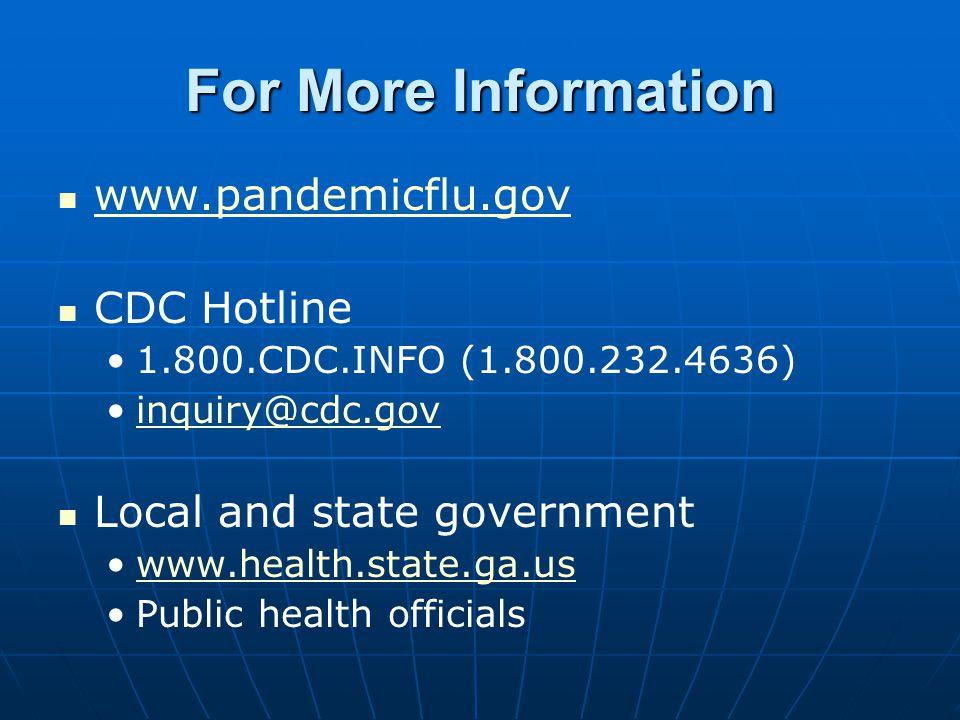 For More Information www.pandemicflu.gov CDC Hotline