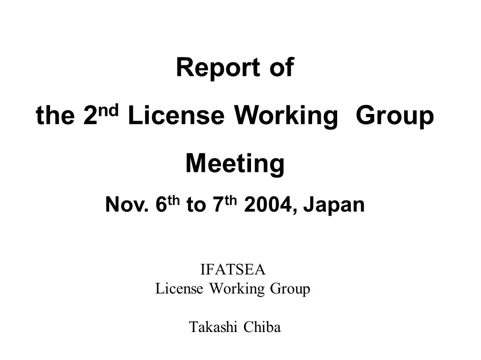 IFATSEA License Working Group Takashi Chiba