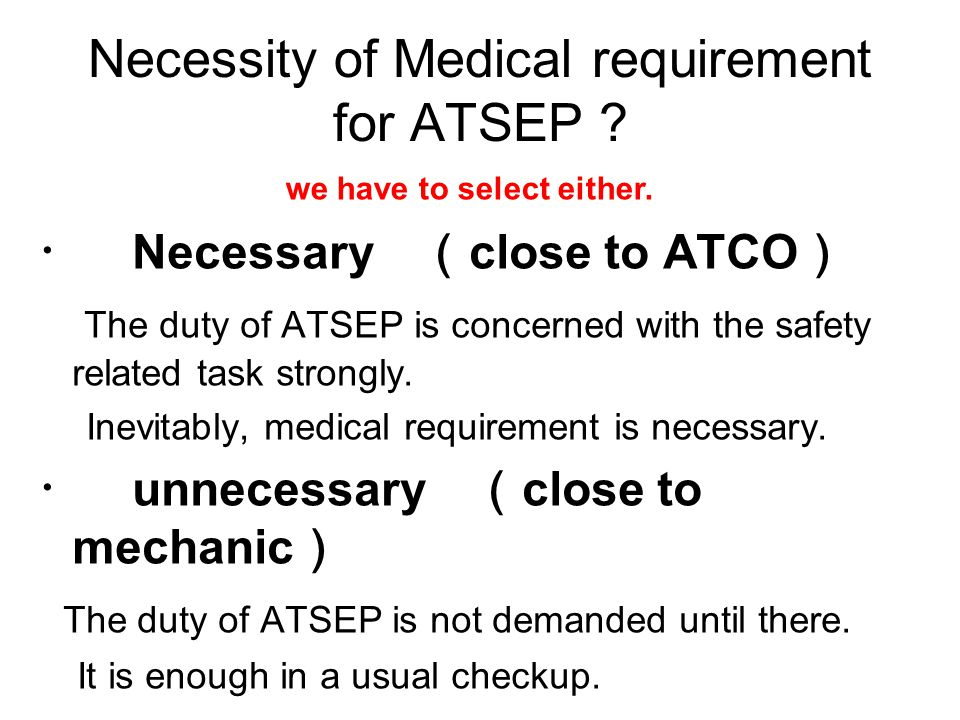 Necessity of Medical requirement for ATSEP