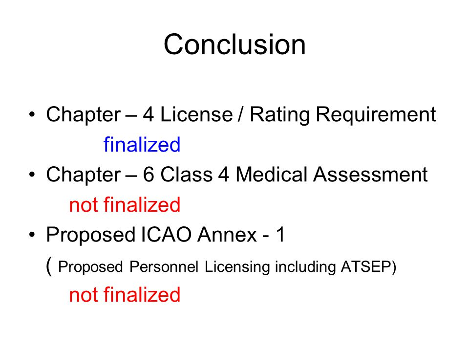Conclusion Chapter – 4 License / Rating Requirement finalized