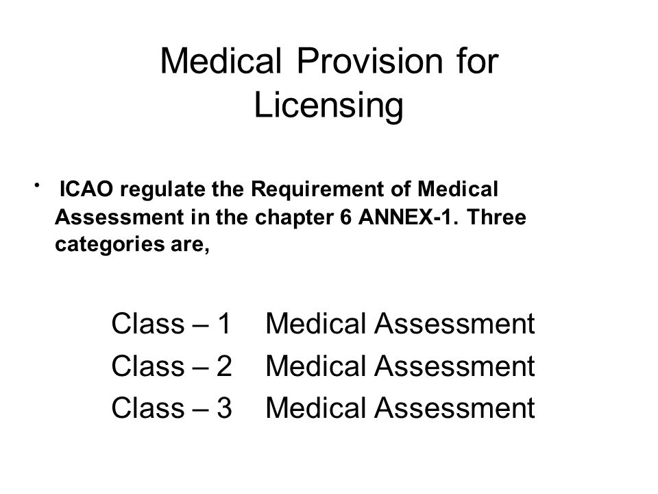 Medical Provision for Licensing