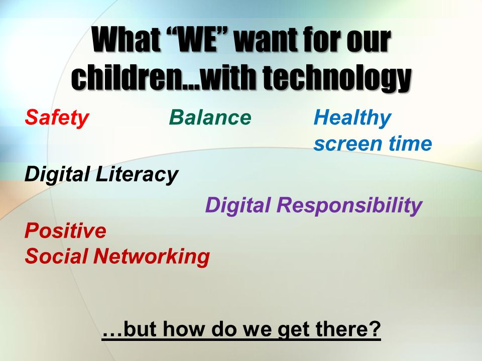 What WE want for our children…with technology