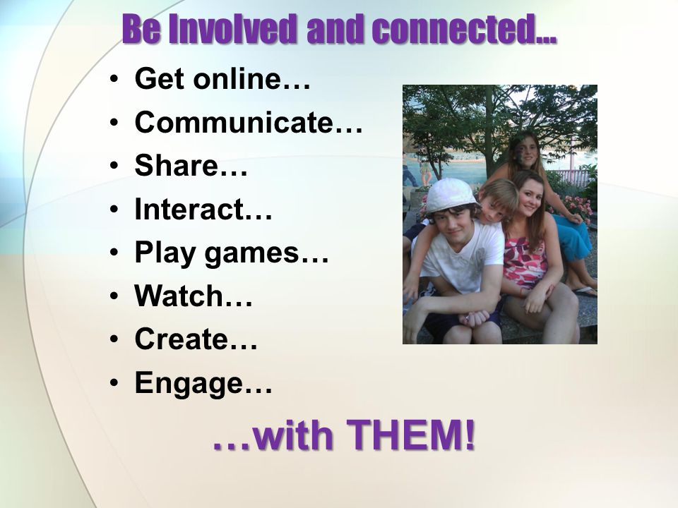 Be Involved and connected…