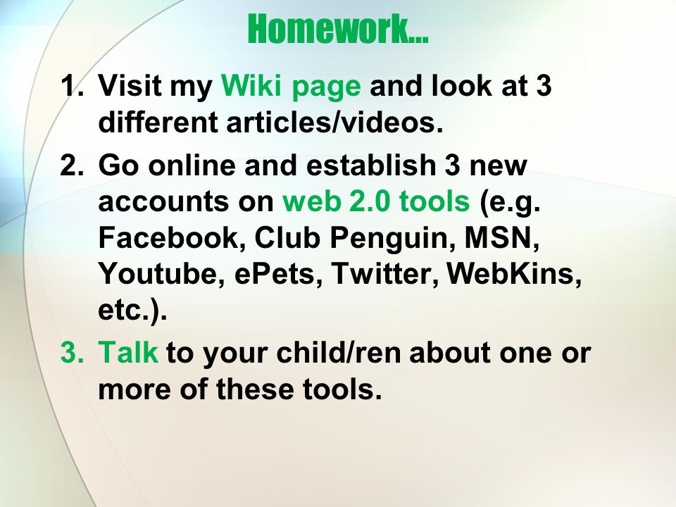 Homework… Visit my Wiki page and look at 3 different articles/videos.