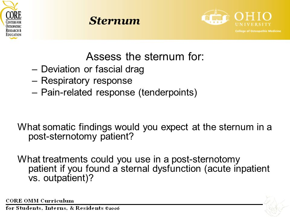 Assess the sternum for: