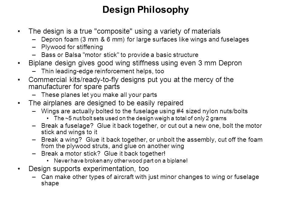 Design PhilosophyThe design is a true composite using a variety of materials.