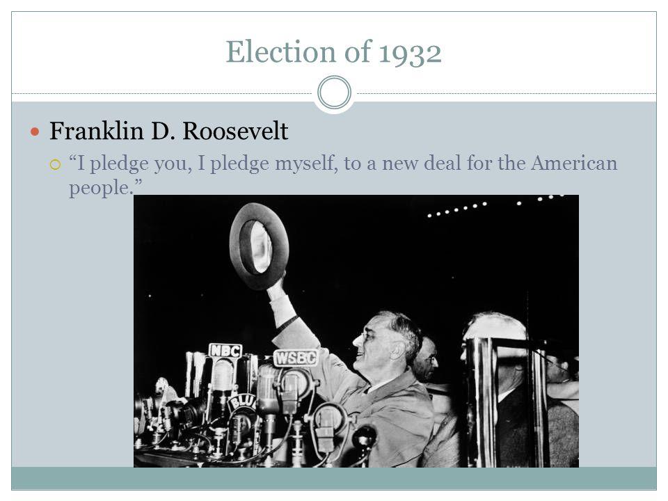 Election of 1932 Franklin D. Roosevelt