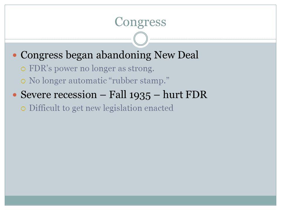 Congress Congress began abandoning New Deal