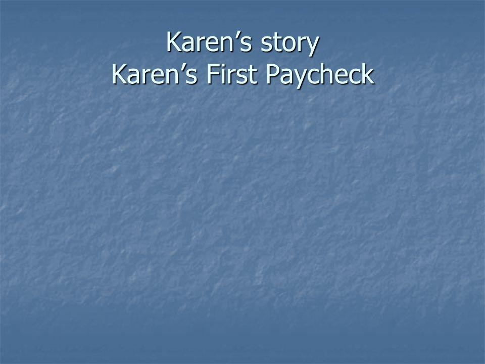 Karen's story Karen's First Paycheck