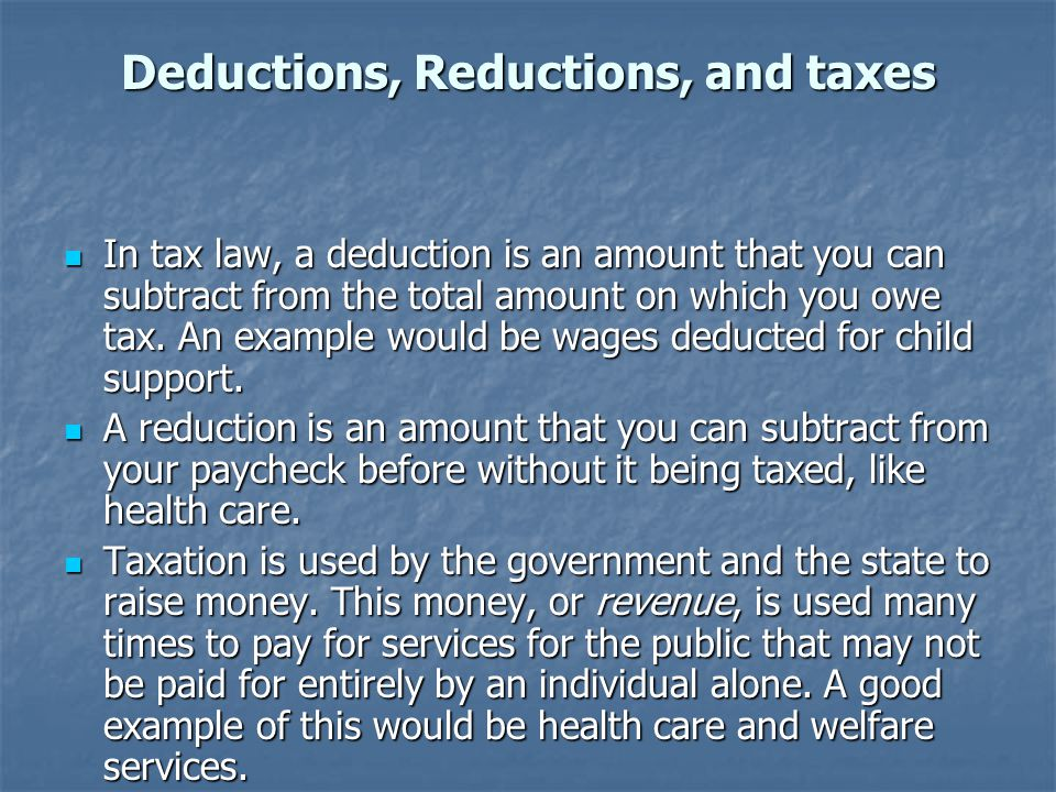 Deductions, Reductions, and taxes
