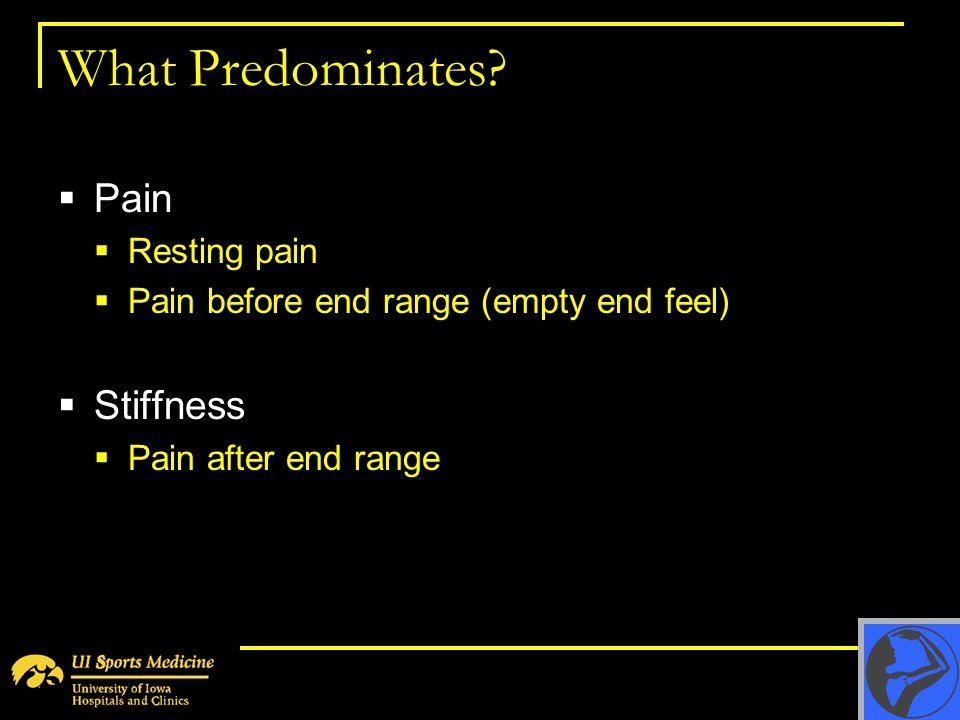 What Predominates Pain Stiffness Resting pain
