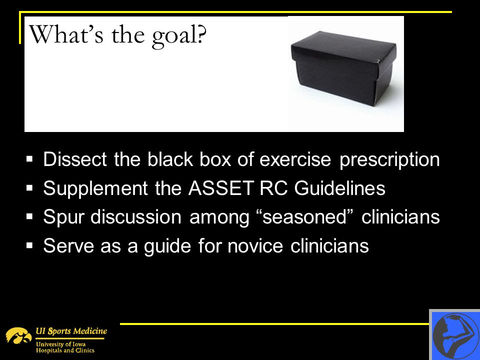 What's the goal Dissect the black box of exercise prescription