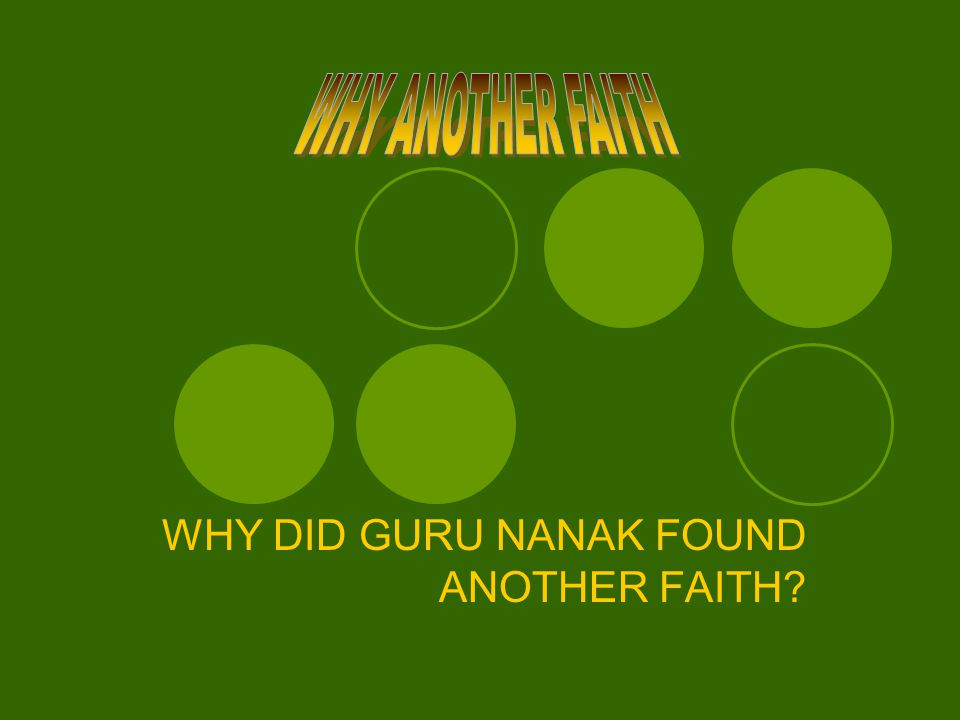 WHY DID GURU NANAK FOUND ANOTHER FAITH