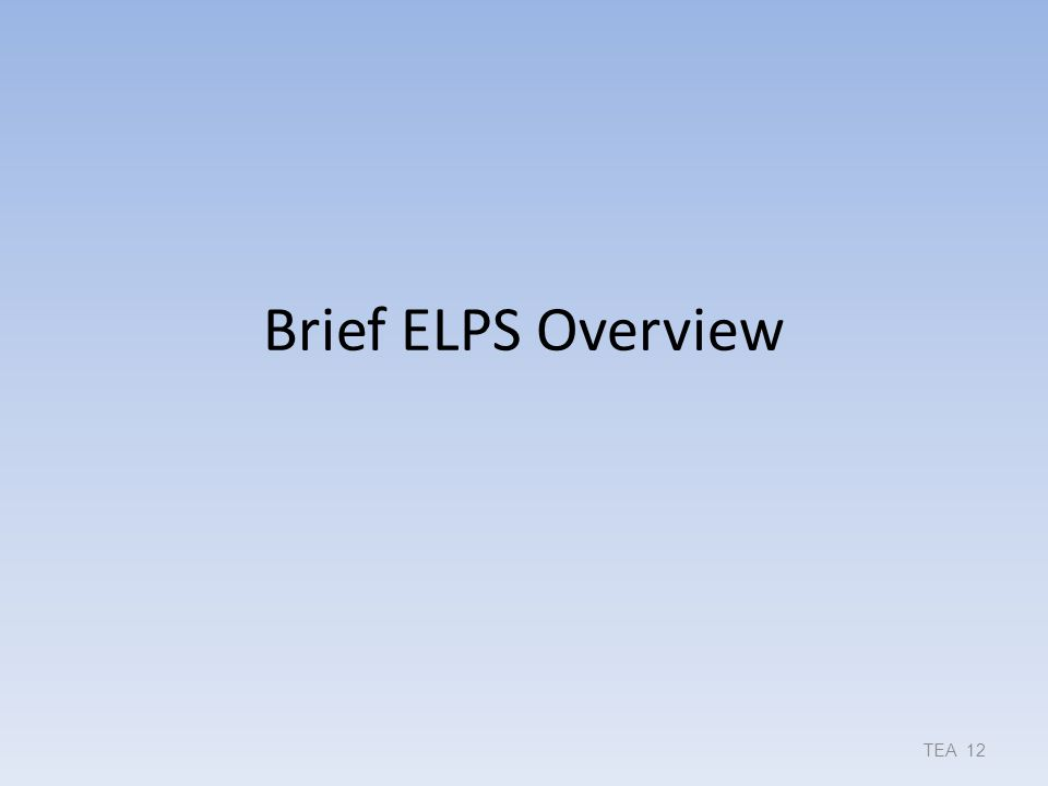 Brief ELPS Overview