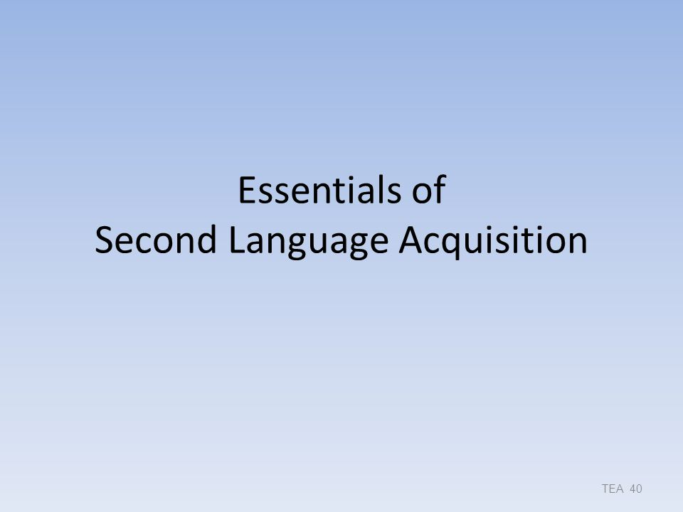 Essentials of Second Language Acquisition