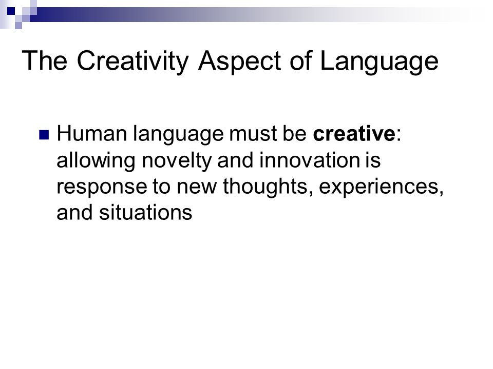 The Creativity Aspect of Language