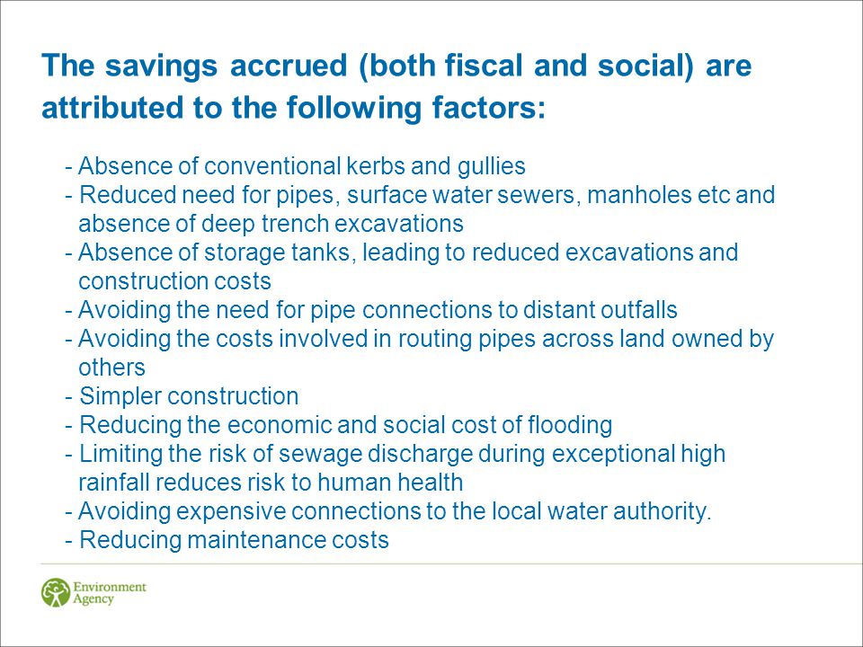 The savings accrued (both fiscal and social) are attributed to the following factors: