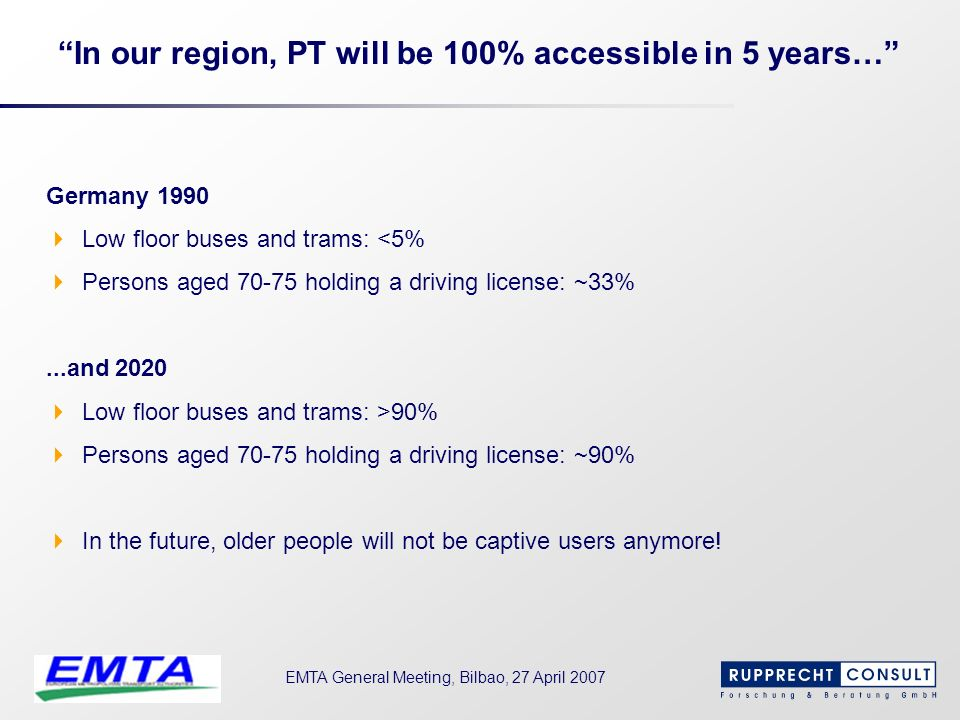 In our region, PT will be 100% accessible in 5 years…