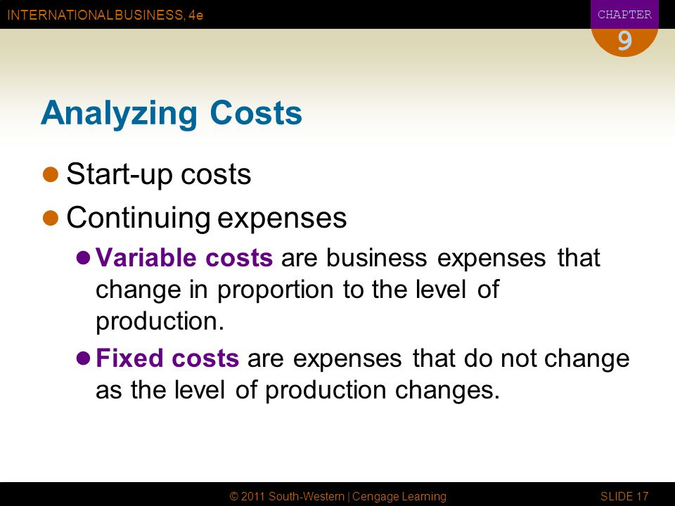 Analyzing Costs 9 Start-up costs Continuing expenses