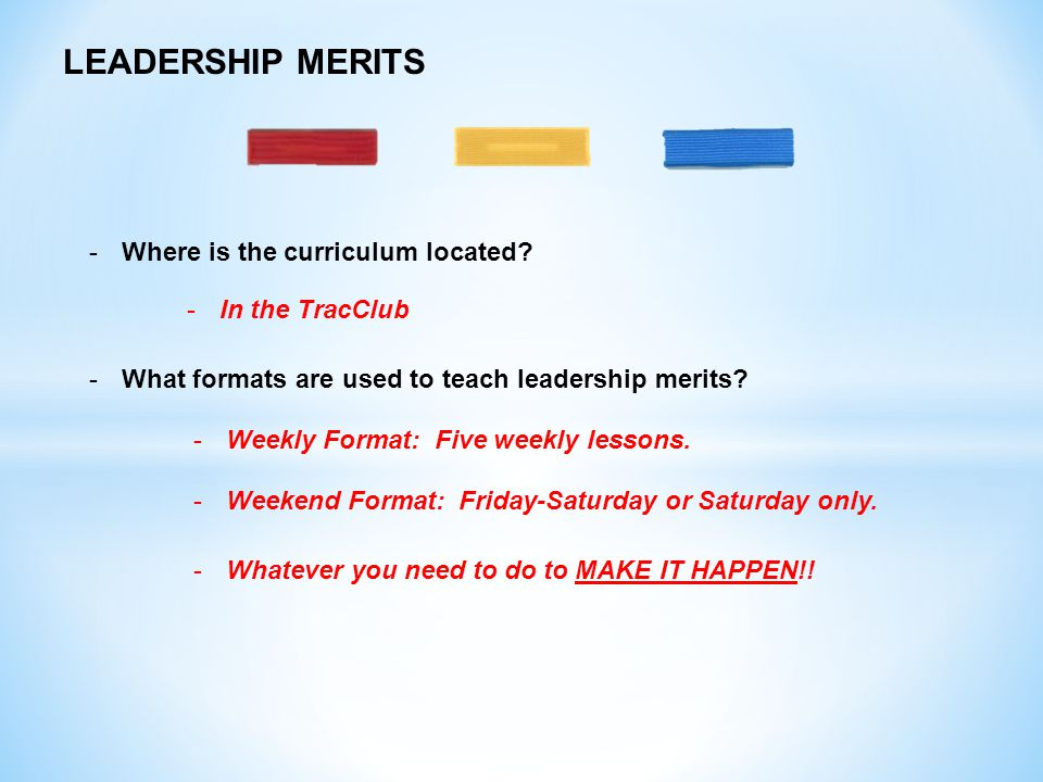 LEADERSHIP MERITS Where is the curriculum located In the TracClub