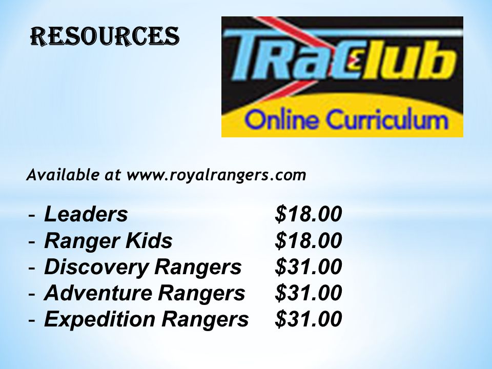 RESOURCES Leaders $18.00 Ranger Kids $18.00 Discovery Rangers $31.00