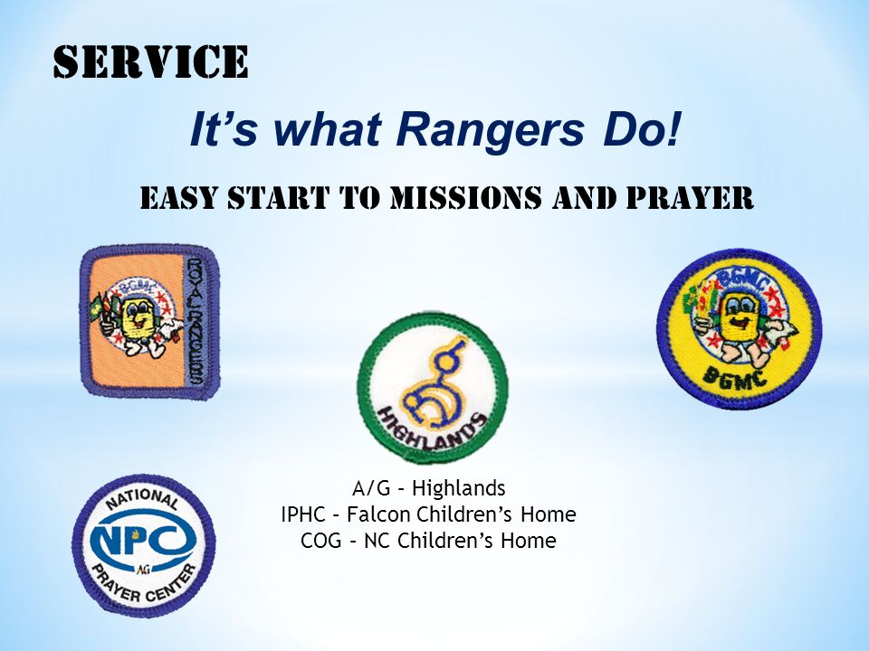 SERVICE It's what Rangers Do! Easy start to missions and prayer