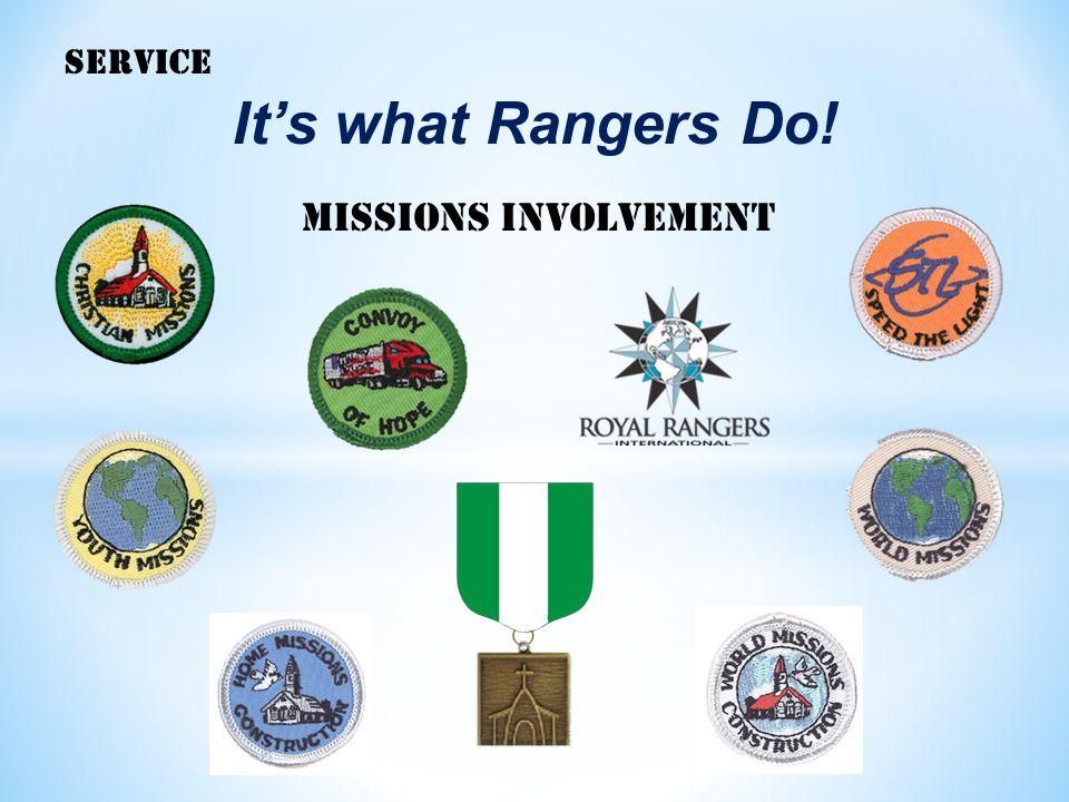 SERVICE It's what Rangers Do! Missions involvement