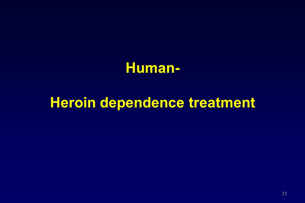 Human- Heroin dependence treatment