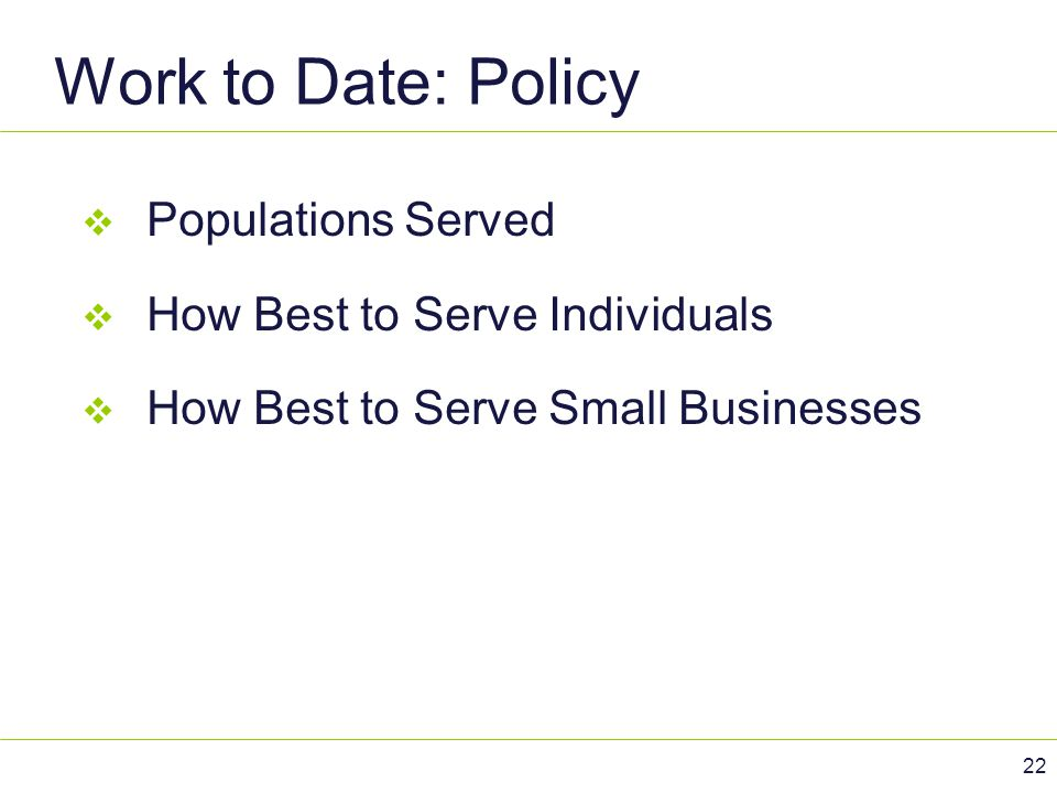 Work to Date: Policy Populations Served How Best to Serve Individuals