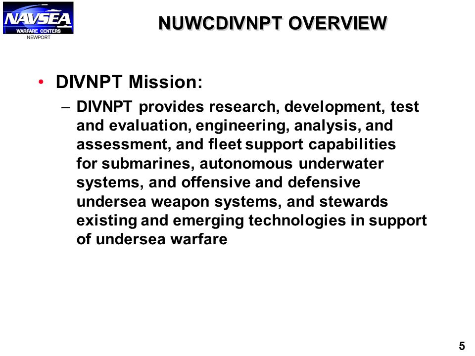 NUWCDIVNPT OVERVIEW DIVNPT Mission: