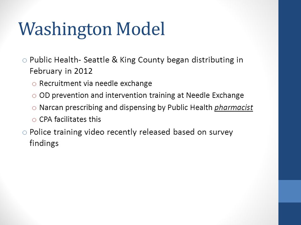 Washington Model Public Health- Seattle & King County began distributing in February in 2012. Recruitment via needle exchange.