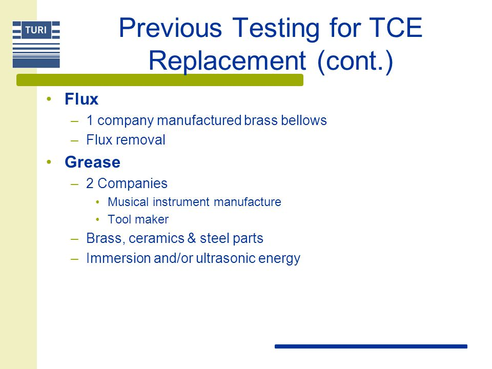 Previous Testing for TCE Replacement (cont.)