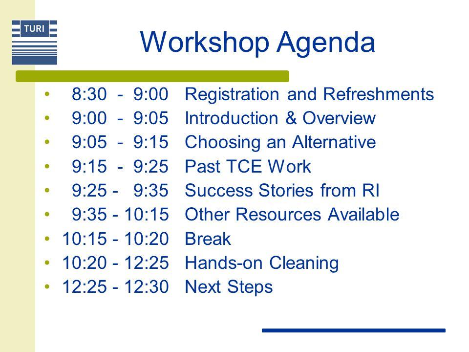 Workshop Agenda 8:30 - 9:00 Registration and Refreshments