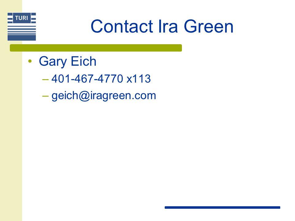Contact Ira Green Gary Eich 401-467-4770 x113 geich@iragreen.com