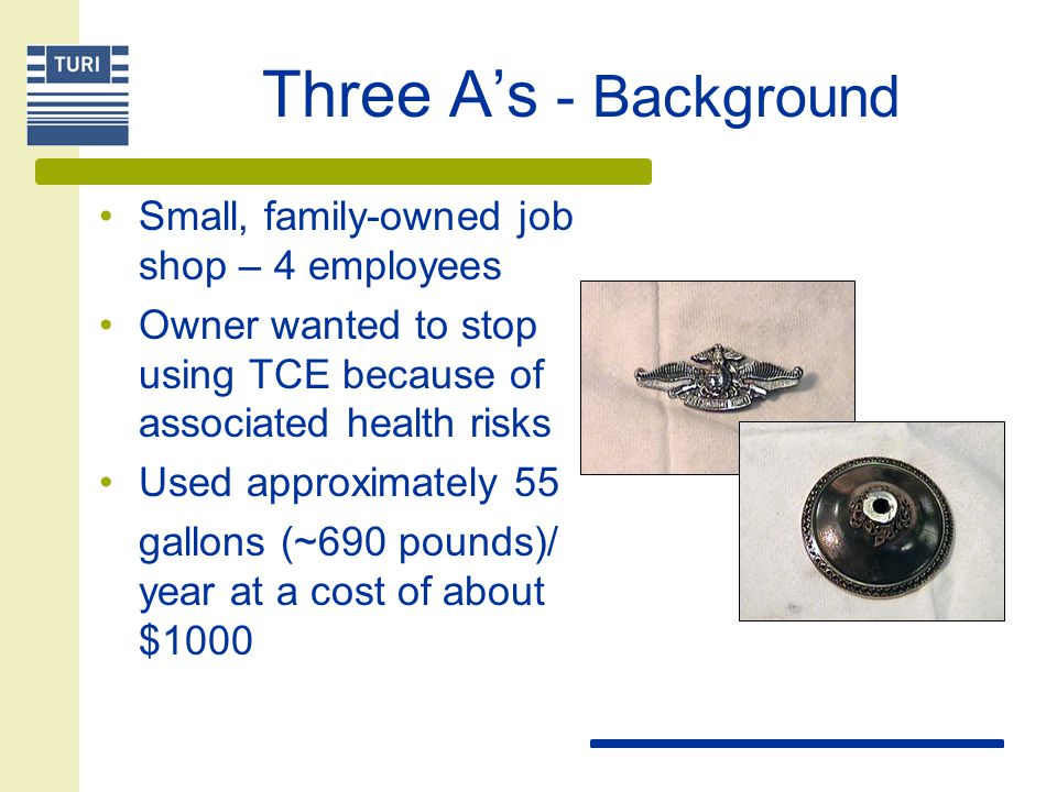 Three A's - Background Small, family-owned job shop – 4 employees