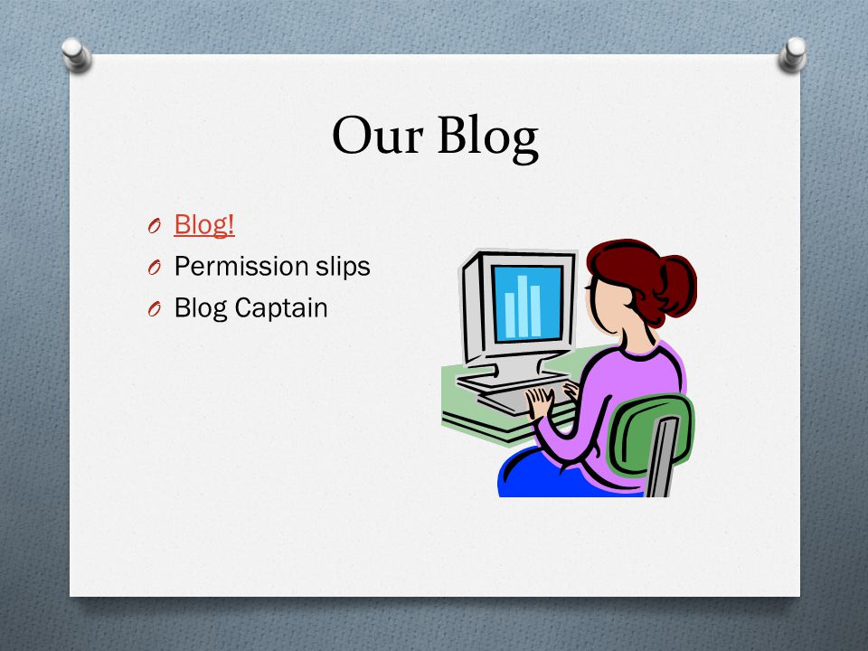 Our Blog Blog! Permission slips Blog Captain