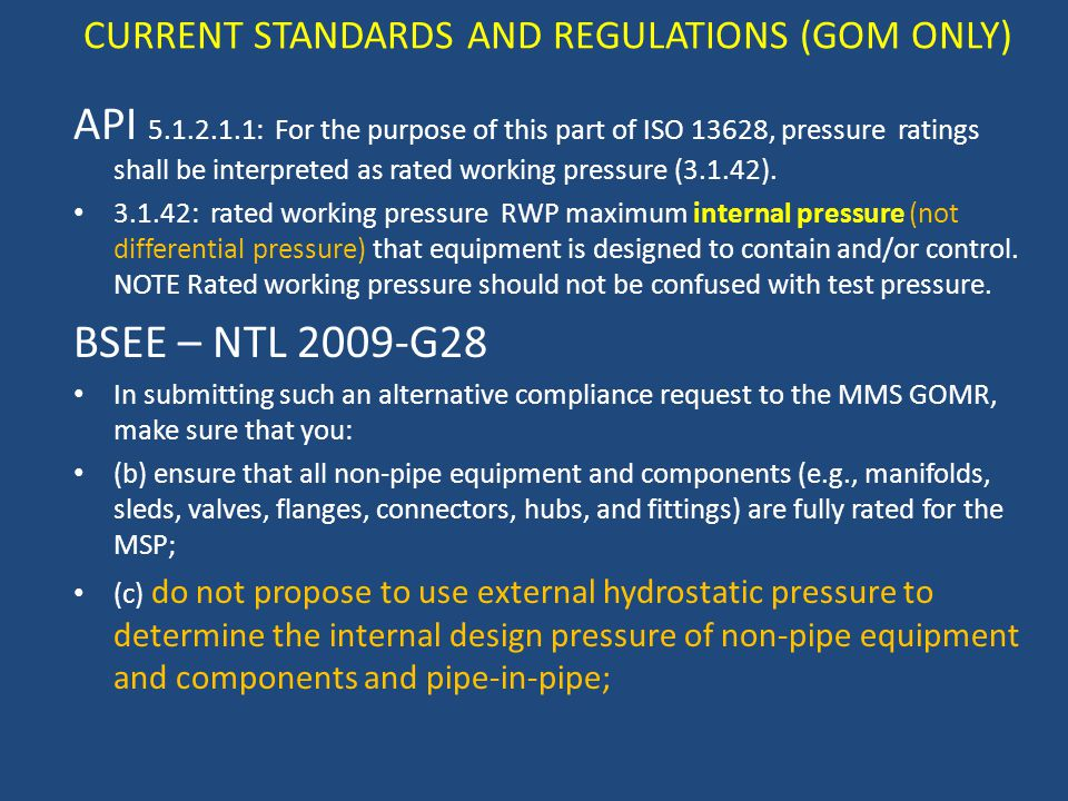 CURRENT STANDARDS AND REGULATIONS (GOM ONLY)