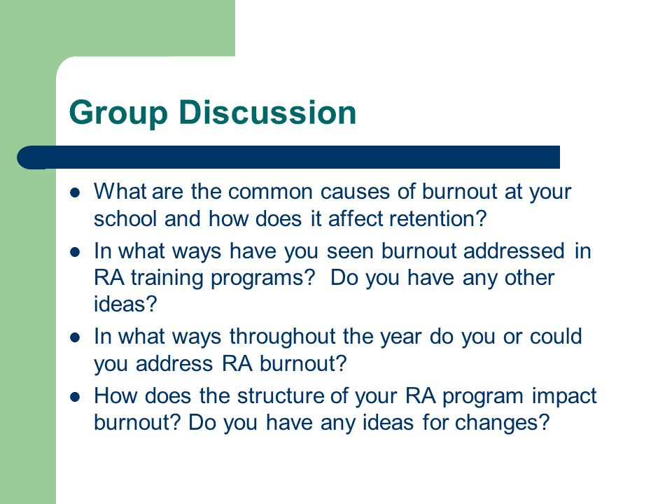 Group Discussion What are the common causes of burnout at your school and how does it affect retention