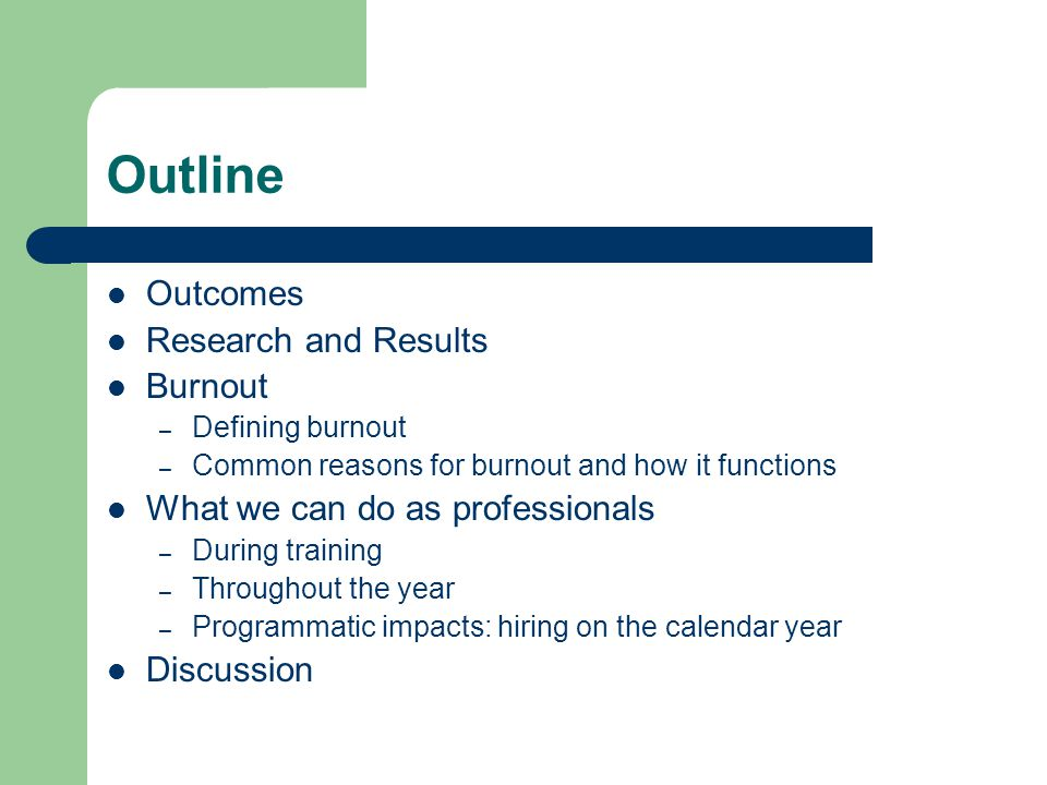Outline Outcomes Research and Results Burnout