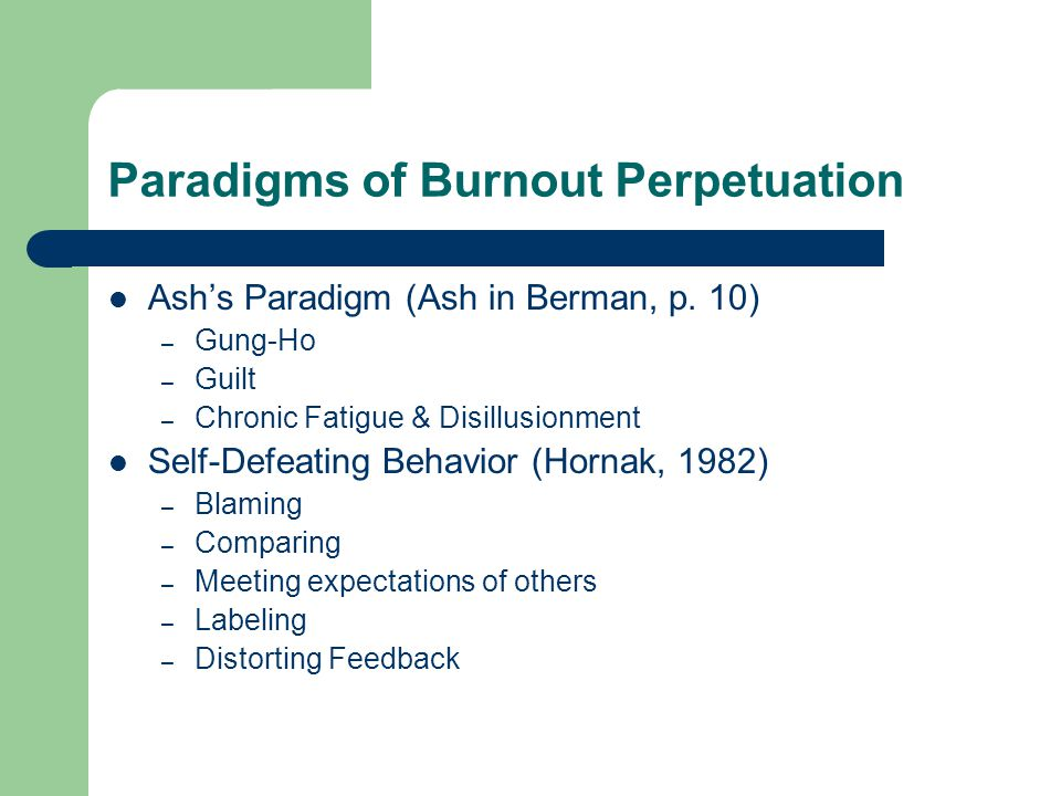 Paradigms of Burnout Perpetuation