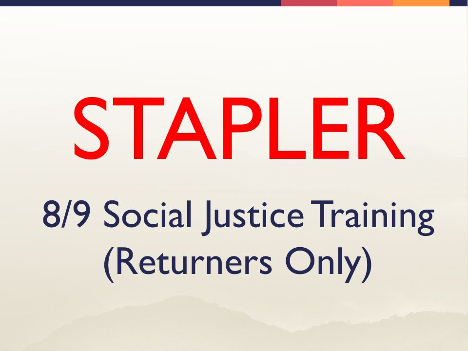8/9 Social Justice Training (Returners Only)
