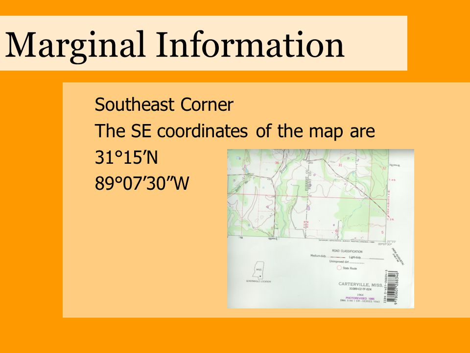 Marginal Information Southeast Corner The SE coordinates of the map are 31°15'N 89°07'30 W