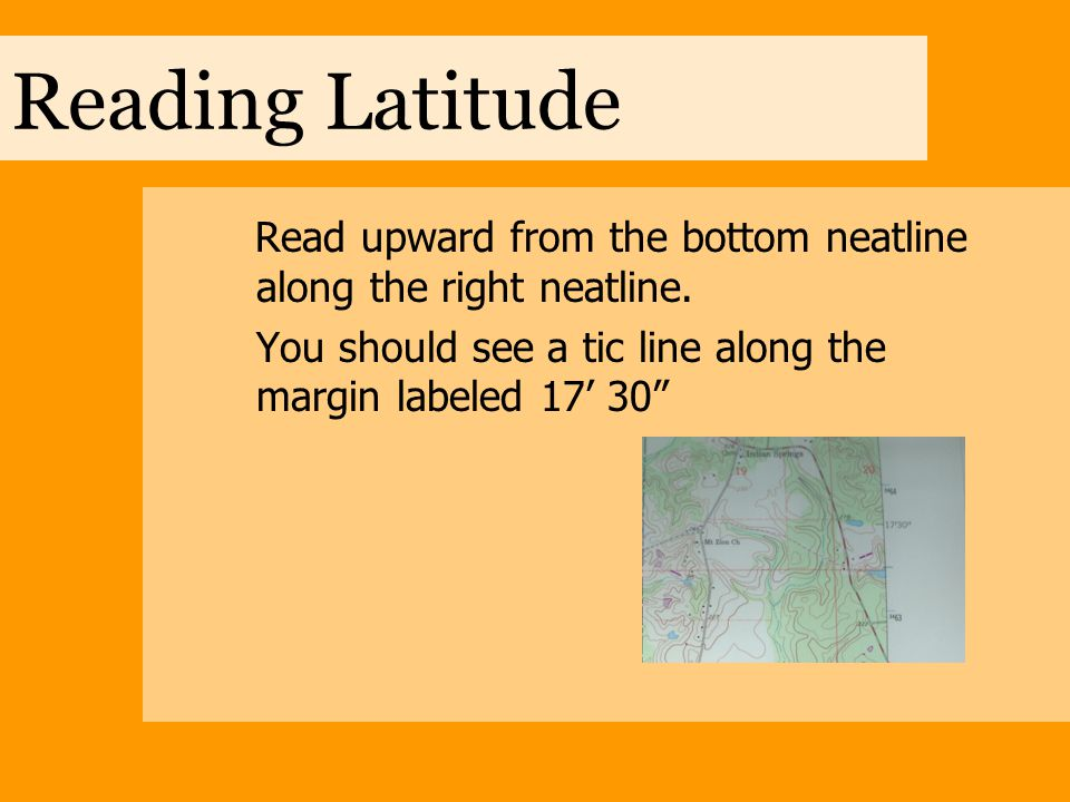 Reading Latitude Read upward from the bottom neatline along the right neatline.