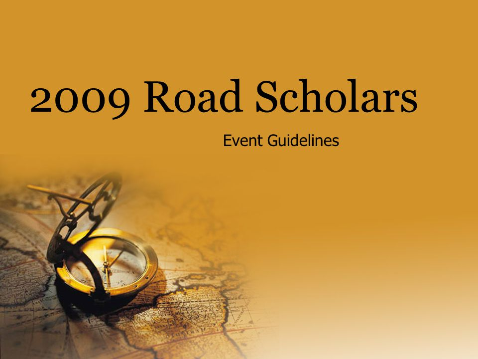 2009 Road Scholars Event Guidelines