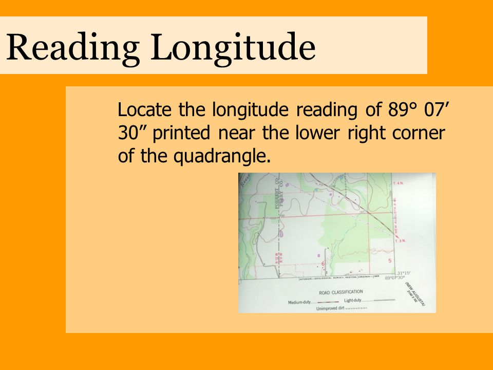 Reading Longitude Locate the longitude reading of 89° 07' 30 printed near the lower right corner of the quadrangle.