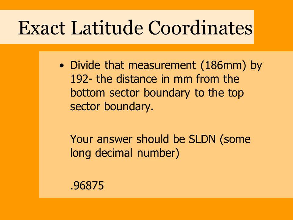Exact Latitude Coordinates