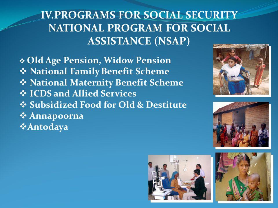 IV.PROGRAMS FOR SOCIAL SECURITY NATIONAL PROGRAM FOR SOCIAL ASSISTANCE (NSAP)