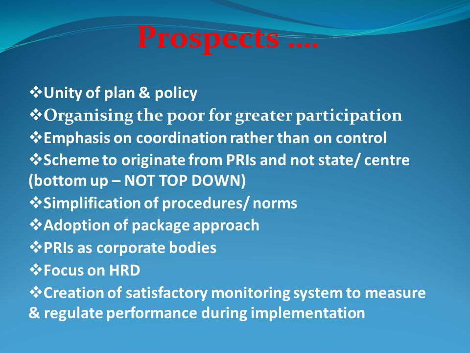 Prospects …. Unity of plan & policy